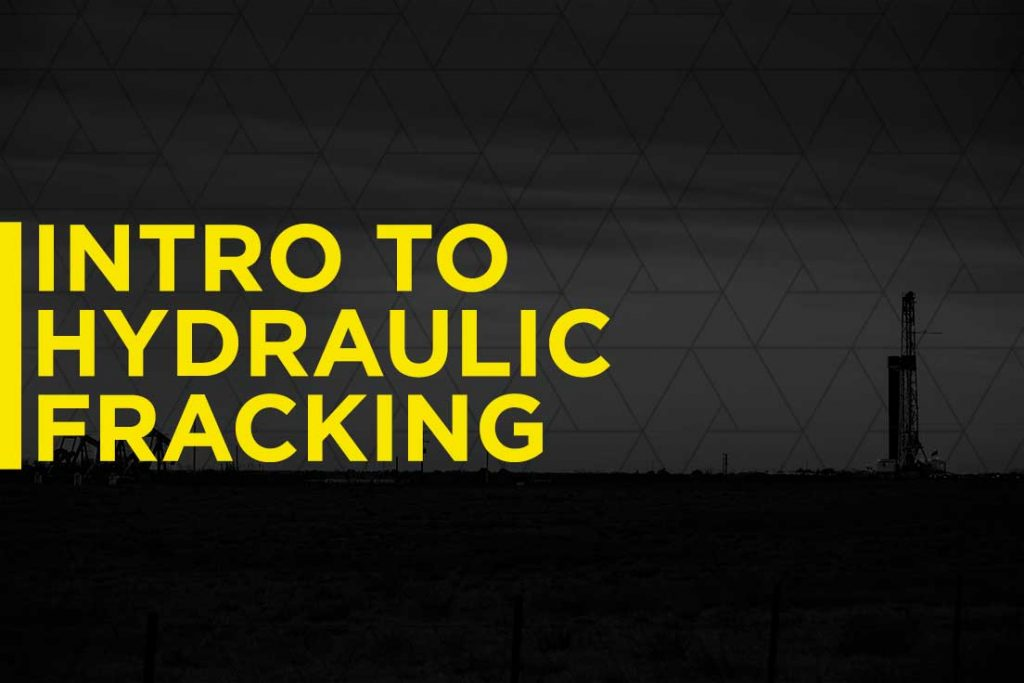 Introduction to Hydraulic Fracturing