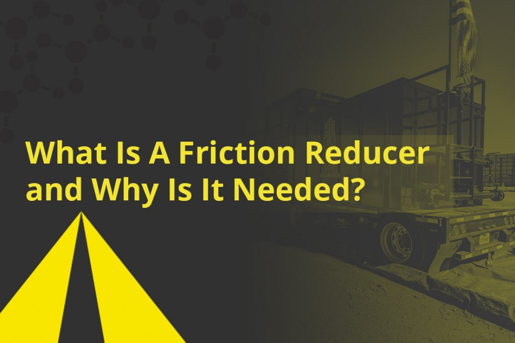 What Is A Friction Reducer and Why Is It Needed?